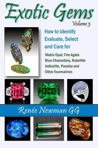 Exotic Gems Volume 3: How to Identify, Evaluate, Select a...