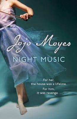 First Chapter First Paragraph Tuesday Intros: Night Music by Jojo Moyes