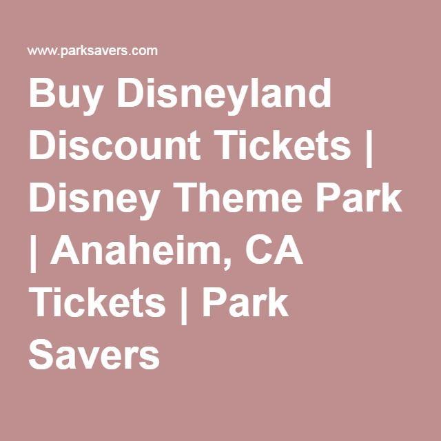 Buy Disneyland Discount Tickets | Disney Theme Park | Anaheim, CA Tickets | Park Savers