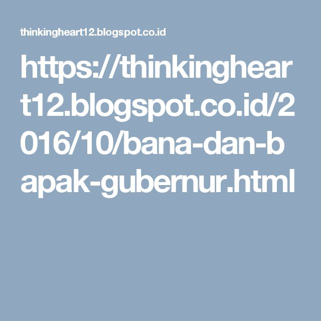 https://thinkingheart12.blogspot.co.id/2016/10/bana-dan-bapak-gubernur.html