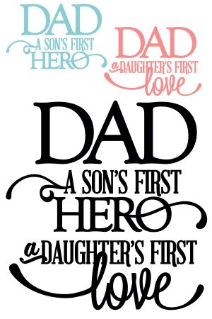 Download free quote sillouette | Dad: Son's First Hero + Daughter's ...