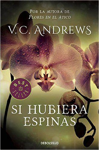 Si hubiera espinas Saga Dollanganger 3 BEST SELLER: Amazon.es: V. C. Andrews…