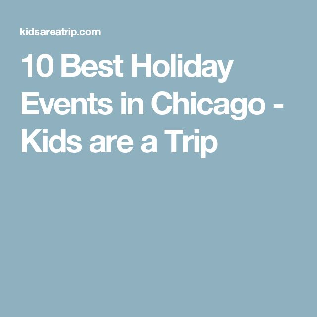 10 Best Holiday Events in Chicago - Kids are a Trip