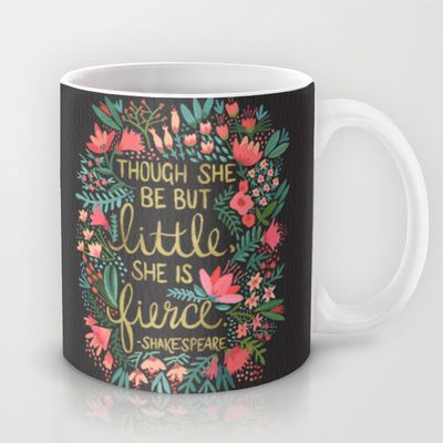 Buy Little & Fierce on Charcoal by Cat Coquillette as a high quality Mug. Worldwide shipping available at Society6.com. Just one of millions of products…