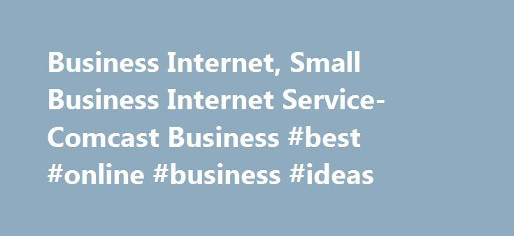 Business Internet, Small Business Internet Service- Comcast Business #best #online #business #ideas http://business.remmont.com/business-internet-small-business-internet-service-comcast-business-best-online-business-ideas/  #business internet # Business Internet Plans Pricing Add Business WiFi Pro Get big benefits on a small business budget Brand your WiFi splash page: Reinforce your brand each time someone accesses your WiFi by customizing the splash page and promoting real-time offers…