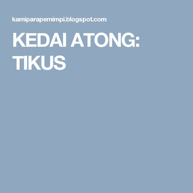 KEDAI ATONG: TIKUS
