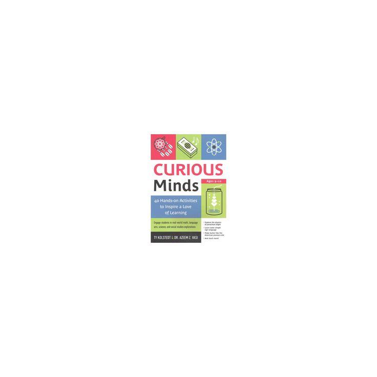 Neugierige: 40 praktische Aktivitäten, die zum Lernen anregen (Taschenbuch) (Ty Kolstedt & Dr.