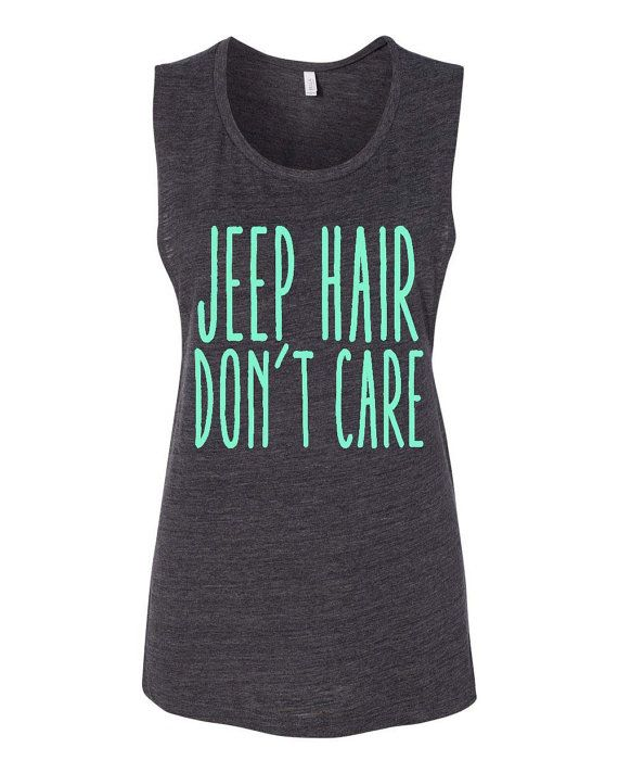Jeep Hair Don't Care Muscle T-Shirt Tank by sunsetsigndesigns