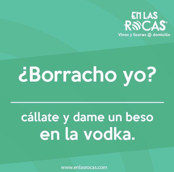 #frasesenlasrocas #frases #alcohol #vodka #frasesalcohol #beso #humor