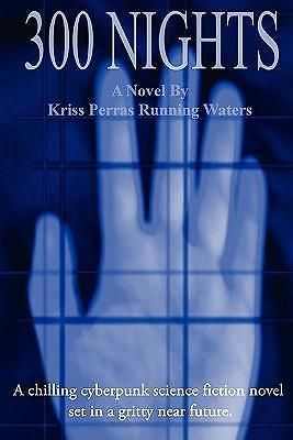300 Nights by Kriss Perras Running Waters, 9780557799695.