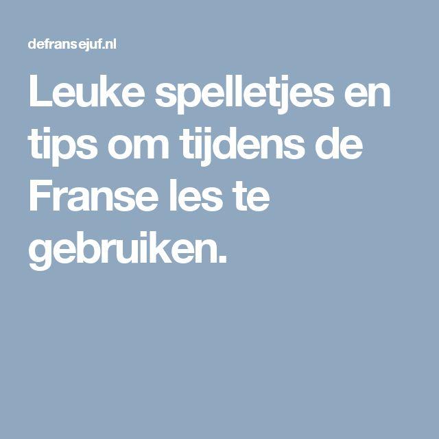 Leuke spelletjes en tips om tijdens de Franse les te gebruiken.