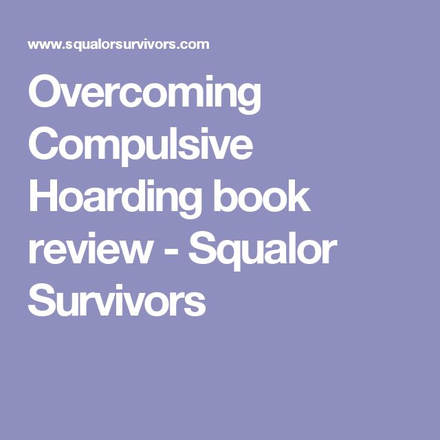 Overcoming Compulsive Hoarding book review - Squalor Survivors