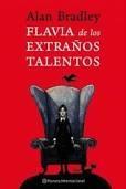 """""""Flavia de los extraños talentos"""" de Alan Bradley"""