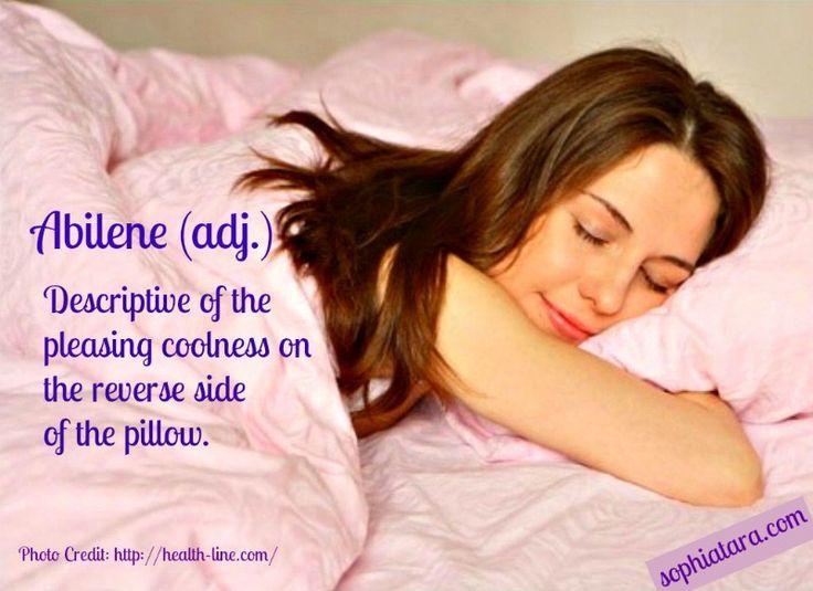 ABILENE (adj.) Descriptive of the pleasing coolness on the reverse side of the pillow.