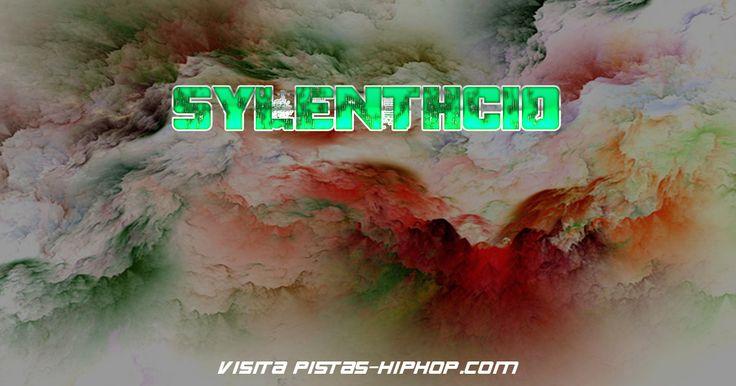 Sylenthcio - http://pistas-hiphop.com/bases-de-rap/bases-de-rap-de-uso-libre/sylenthcio/
