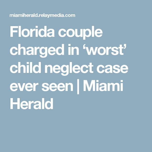Florida couple charged in 'worst' child neglect case ever seen | Miami Herald