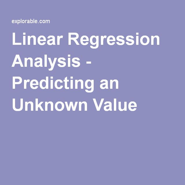 Linear Regression Analysis - Predicting an Unknown Value