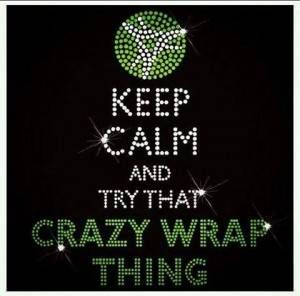 That crazy wrap thing! Have you tried it? Gypsywrappers.com