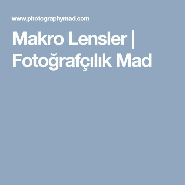 Makro Lensler |  Fotoğrafçılık Mad