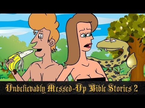 Messed-Up Bible Stories - 2 - Adam and Eve - YouTube