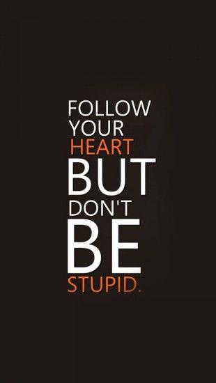#Quote #WellSaid #FollowYourHeart