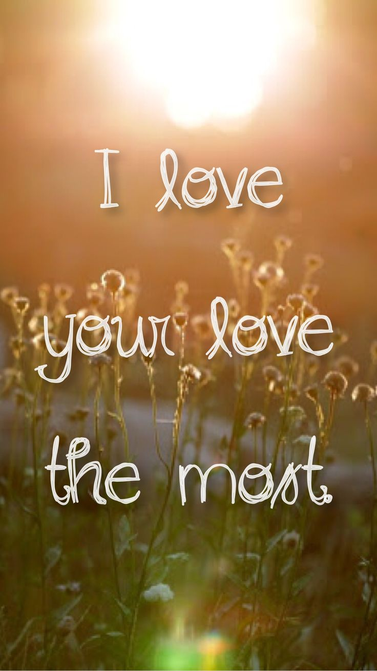 """I love you love the most"" - Love Your Love the Most by Eric Church lyrics country quotes"