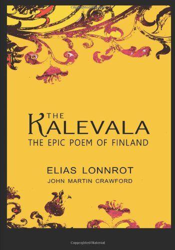 The Kalevala: The Epic Poem Of Finland by Elias Lonnrot http://www.amazon.com/dp/1463745605/ref=cm_sw_r_pi_dp_QRtMub15Q67GW