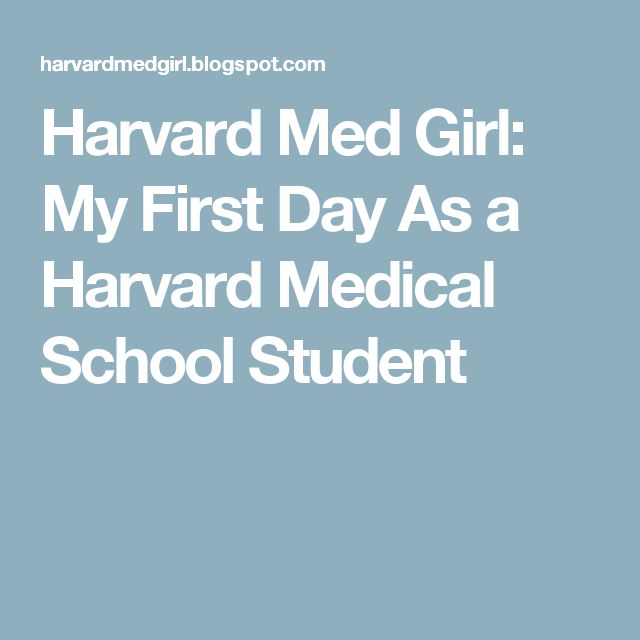 Harvard Med Girl: My First Day As a Harvard Medical School Student