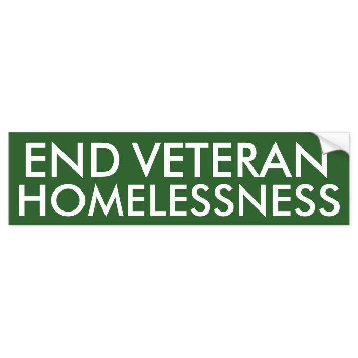 End Veteran Homelessness Bumper Sticker Zazzle Com In 2020 Bumper Stickers Veteran Homeless