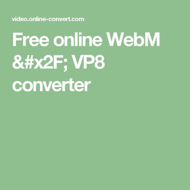 Free online WebM / VP8 converter