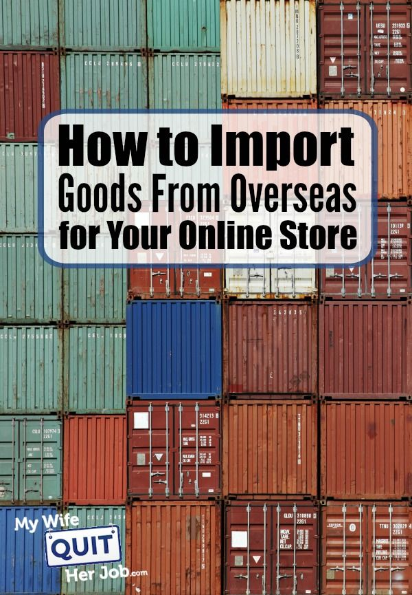 How To Import Goods From Overseas For Your Online Store    Recently, one of my readers asked for some details involving importing goods, dealing with customs and paying importation taxes. The process may seem complicated at first but isn't really that bad once you've gone through the process once.
