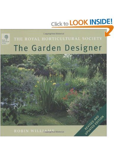 The RHS Garden Designer Revised Edition: Amazon.co.uk: Robin Williams: