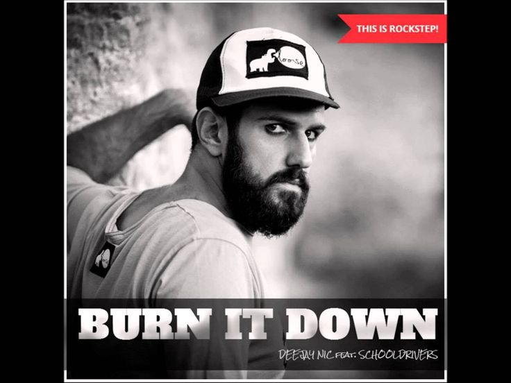 Deejay Nic - Burn It Down (feat. Schooldrivers)