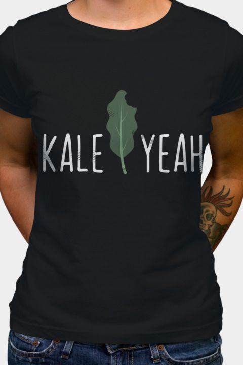5eece8318 Kale Yeah Funny Vegan Pun - Funny Veganism Gift. Find this Pin and more on  SHIRTS ...