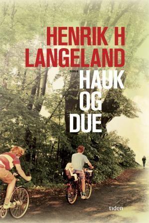 "Rose-Maries litteratur- og filmblogg: Henrik H. Langeland: ""Hauk og due"""