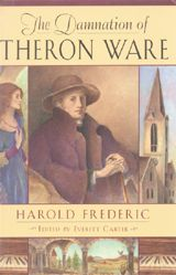THE DAMNATION OF THERON WARE ~ Harold Frederic; Everett Carter ~ Harvard University Press ~ 1996