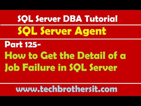 SQL Server DBA Tutorial 125-How to Get the Detail of a Job Failure in SQL Server - http://LIFEWAYSVILLAGE.COM/how-to-find-a-job/sql-server-dba-tutorial-125-how-to-get-the-detail-of-a-job-failure-in-sql-server/