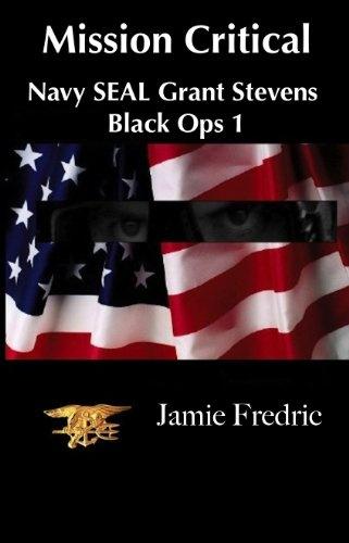 Mission Critical - A Cold War Novel (Navy SEAL Grant Stevens, Black Ops 1): Novel Navy, Seal Grant, Grant Stevens, Novels, Navy Seals, Cold War