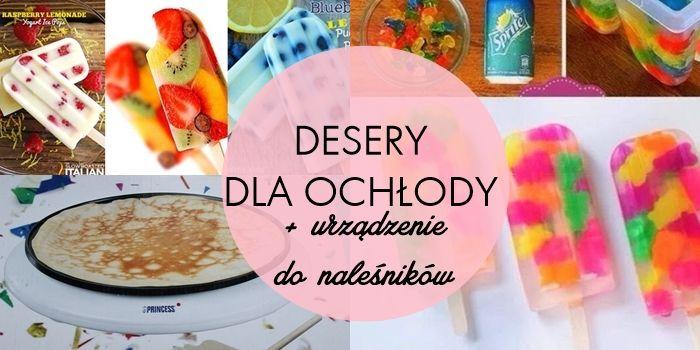 #Ania maluje : Co jeść w upał? Pomysły na dania, przekąski i desery ;-)