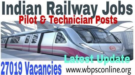 Indian Railway Jobs Notification 2018 Apply Online 27019 Asst Loco Pilot & Technician Posts - Latest Update - Latest Government Job Circulars in India | WBPSC Online