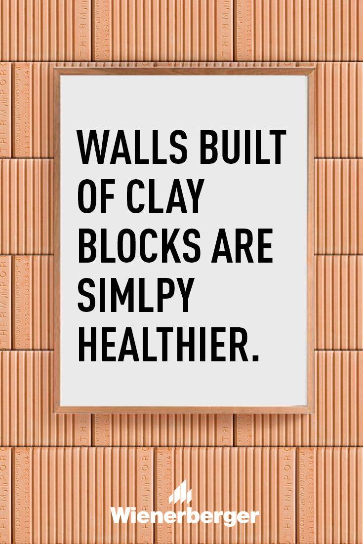 Walls built of clay blocks are simply healthier