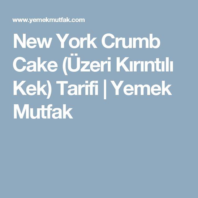 New York Crumb Cake (Üzeri Kırıntılı Kek) Tarifi | Yemek Mutfak