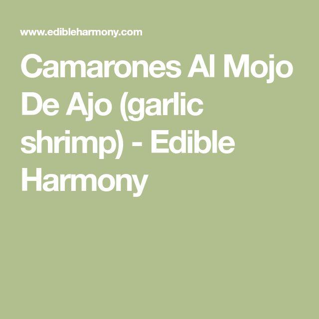 Camarones Al Mojo De Ajo (garlic shrimp) - Edible Harmony