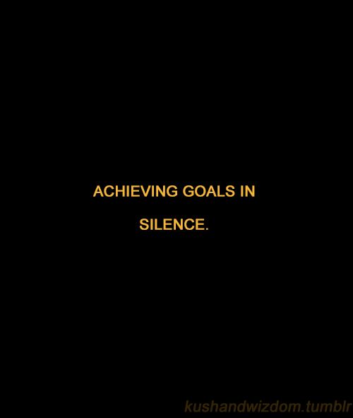Achieving Goals in Silence