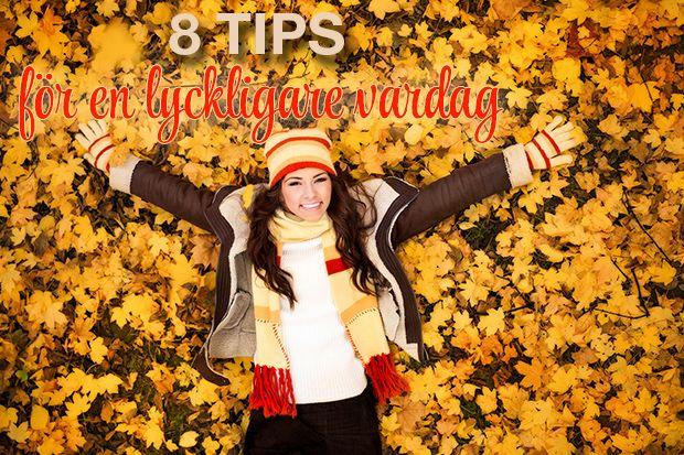8 tips för en lyckligare vardag – Nära