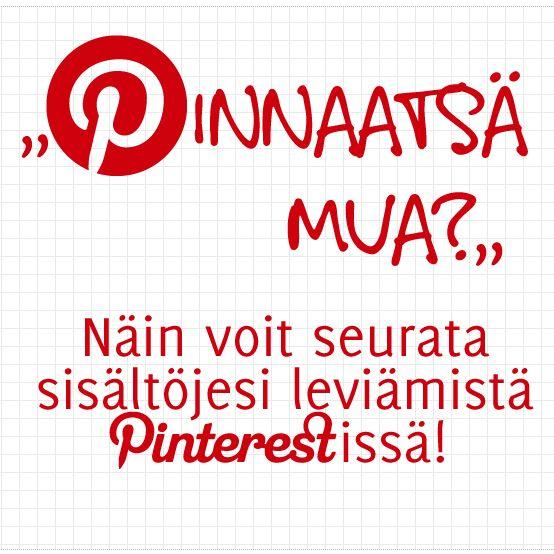 Näin voit seurata sisältöjesi leviämistä Pinterestissä! @Hanna Takala antaa pienen oppaan sosiaalisen median tuloksellisuutta mittaaville.