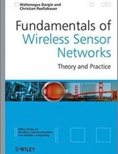 Fundamentals of Wireless Sensor Networks: Theory and Practice 1st Edition free download by Waltenegus Dargie Christian Poellabauer ISBN: 9780470997659 with BooksBob. Fast and free eBooks download.  The post Fundamentals of Wireless Sensor Networks: Theory and Practice 1st Edition Free Download appeared first on Booksbob.com.