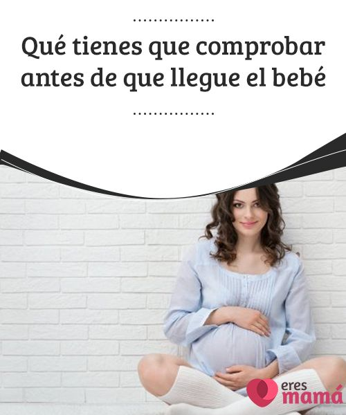 Qué tienes que #comprobar antes de que llegue el bebé   Si estás en tu tercer trimestre de #embarazo, es importante que compruebes algunas cosas antes de que #nazca tu #bebé y así estar tranquila.