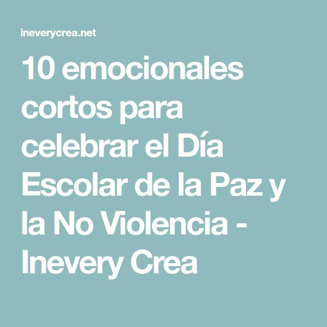 10 emocionales cortos para celebrar el Día Escolar de la Paz y la No Violencia - Inevery Crea