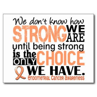 Endometrial Cancer Support Quotes Gifts - Endometrial Cancer ...